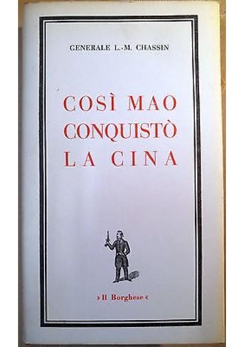 COSì MAO CONQUISTò LA CINA di L. M. Chassin 1966 Edizioni de Il Borghese