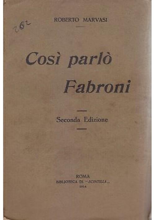 COSI' PARLO' FABRONI di Roberto Marvasi 1914 Società Italiana Tipografica