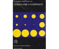 COSMOLOGIE A CONFRONTO di Hermann Bondi e altri 1976  Boringhieri