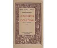 COSMOPOLITISMO E STATO NAZIONALE di Federico Meinecke  Volume I 1930
