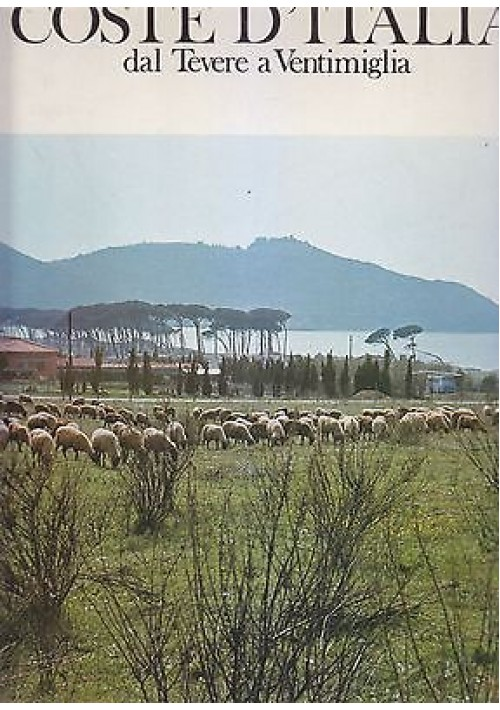 COSTE D ITALIA DAL TEVERE A VENTIMIGLIA di Ascione e Insolera 1971 Ricordi *