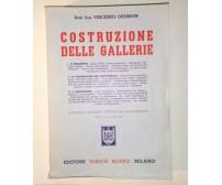 COSTRUZIONE DELLE GALLERIE di Vincenzo Desimon 1953 Hoepli - ingegneria testo