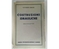 COSTRUZIONI IDRAULICHE di Vittorio Baggi 1952 UTET Ingegneria Manuale Corso
