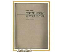COSTRUZIONI METALLICHE di Vittorio Zignoli 1957 UTET volume 2 libro ingegneria