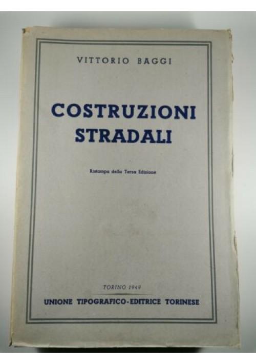 COSTRUZIONI STRADALI di Vittorio Baggi - UTET editore 1949 Ingegneria Manuale