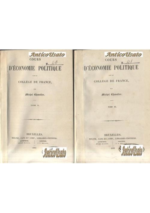 COURS D ECONOMIE  POLITIQUE 3 volumi COMPLETO Michel Chevalier 1851 Meline Cans