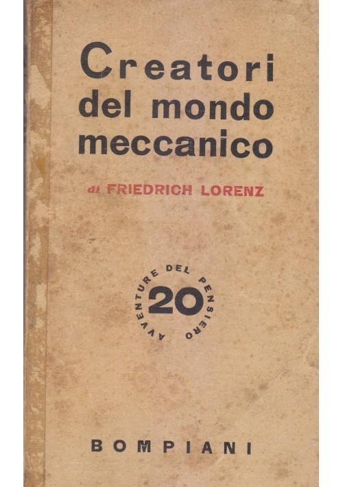 CREATORI DEL MONDO MECCANICO Friedrich Lorenz 1942 Valentino Bompiani