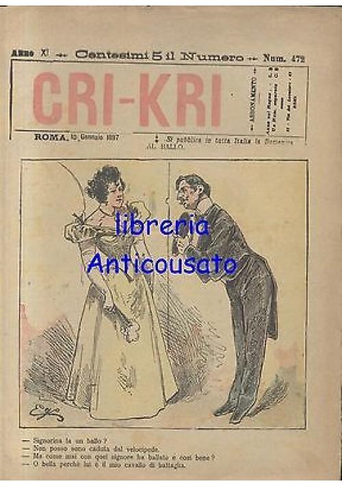 CRI KRI anno XI n.472 - 10 gennaio 1897 giornale umoristico ILLUSTRATO A COLORI