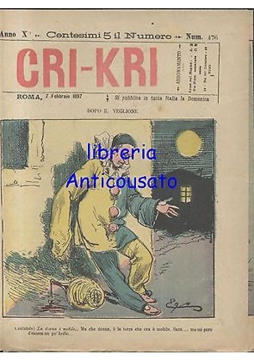 CRI KRI anno XI n.476 - 7 febbraio 1897 giornale umoristico ILLUSTRATO A COLORI