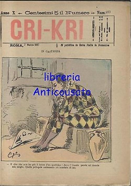 CRI KRI anno XI n.480 - 7 marzo 1897 giornale umoristico ILLUSTRATO A COLORI