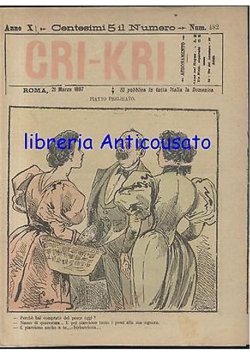 CRI KRI anno XI n.482 - 21 marzo 1897 giornale umoristico ILLUSTRATO A COLORI