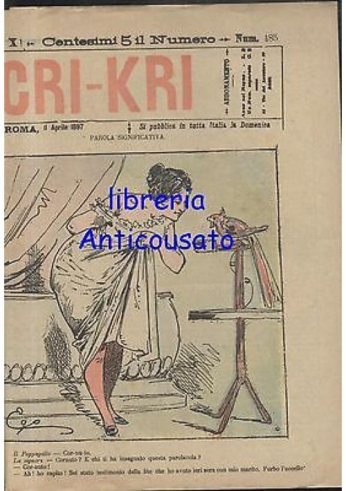 CRI KRI anno XI n.485 - 11 aprile 1897 giornale umoristico ILLUSTRATO A COLORI