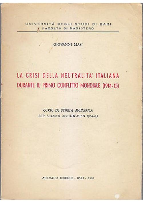 CRISI DELLA NEUTRALITÀ ITALIANA DURANTE PRIMO CONFLITTO MONDIALE Giovanni Masi