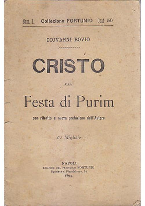 CRISTO ALLA FESTA DI PURIM Giovanni Bovio  Edizione Periodico Fortunio 1894 *
