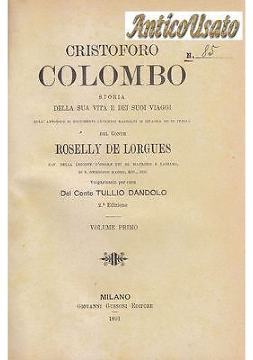 CRISTOFORO COLOMBO Roselly De Lorgues 2 volumi 1891 Gussoni Battezzati ILLUSTRAT