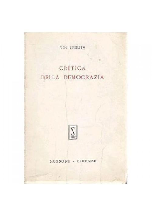 CRITICA DELLA DEMOCRAZIA di Ugo Spirito - Sansoni  prima  I edizione 1963