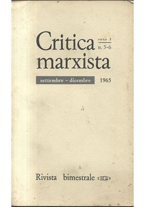 CRITICA MARXISTA ANNO 3 N. 5 - 6 settembre dicembre 1965 Editori riuniti