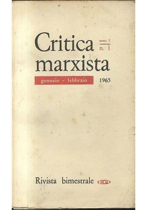 CRITICA MARXISTA anno 3 n. 1 gennaio febbraio 1965 Editori riuniti