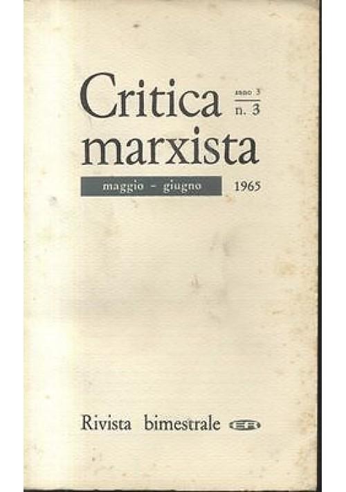 CRITICA MARXISTA anno 3 n.3 maggio giugno 1965 Editori riuniti