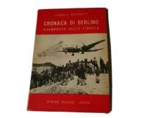 CRONACA DI BERLINO AVAMPOSTO DELLA LIBERTÀ Lowell Bennett 1959 OPERE NUOVE