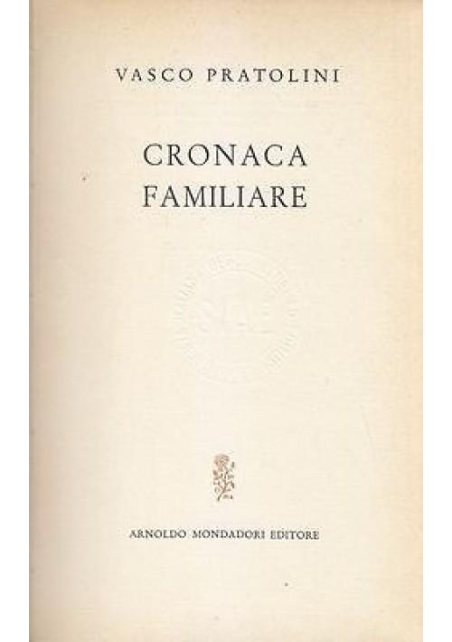 CRONACA FAMILIARE di Vasco Pratolini - Arnoldo Mondadori, opere di V.P.  1960