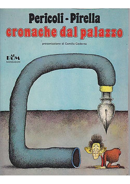 CRONACHE DAL PALAZZO Pericoli Pirella - Mondadori editore - prima edizione 1979