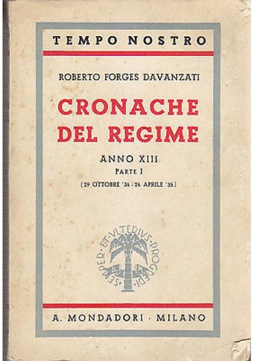 CRONACHE DEL REGIME ANNO XIII PARTE I di Forges Davanzati - Mondadori  fascicmo
