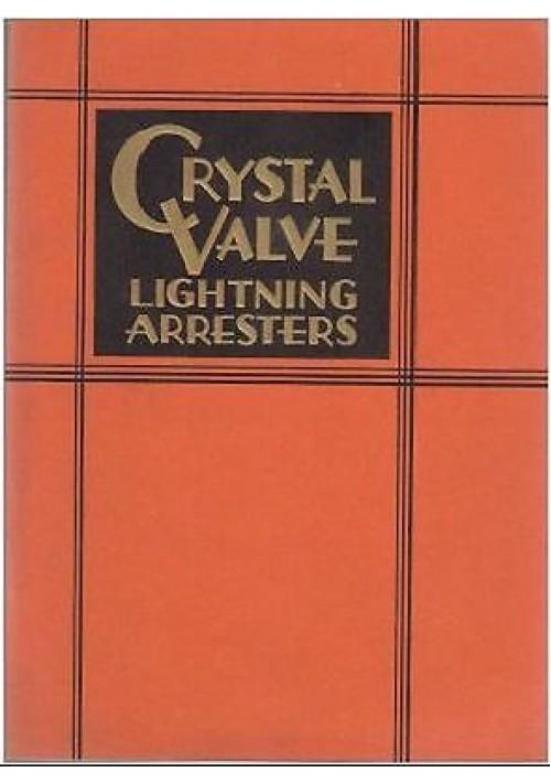 CRYSTAL VALVE LIGHTNING ARRESTERS catalog n 381 1935 Interessantissimo catalogo