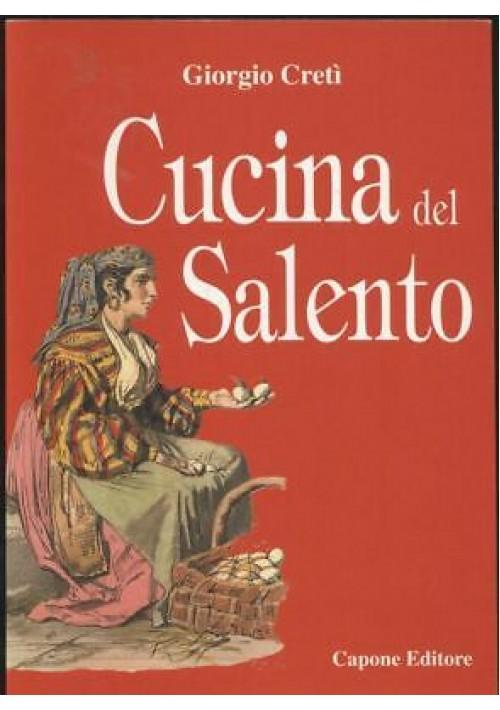 CUCINA DEL SALENTO Giorgio Cretì 2002 Capone editore