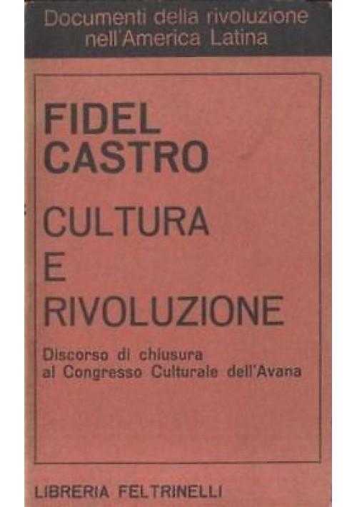 CULTURA E RIVOLUZIONE di Fidel Castro 1968 Feltrinelli - rivoluzione america