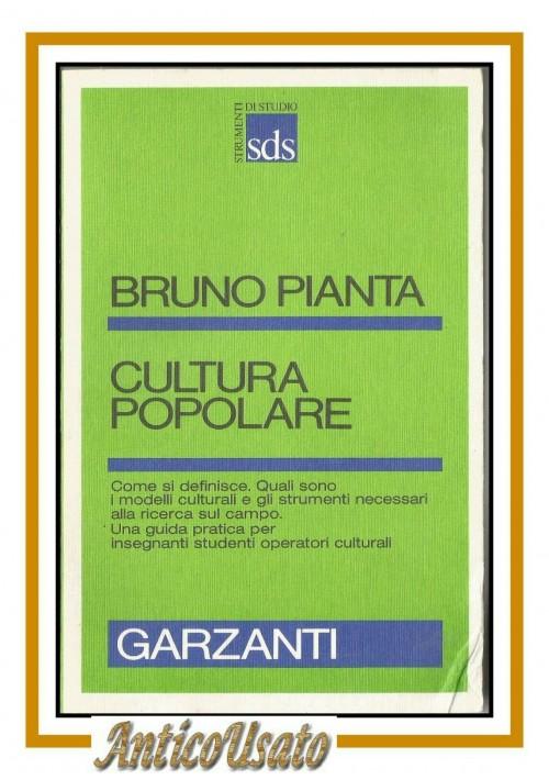 CULTURA POPOLARE di Bruno Pianta 1982 Garzanti  strumenti di studio libro saggio