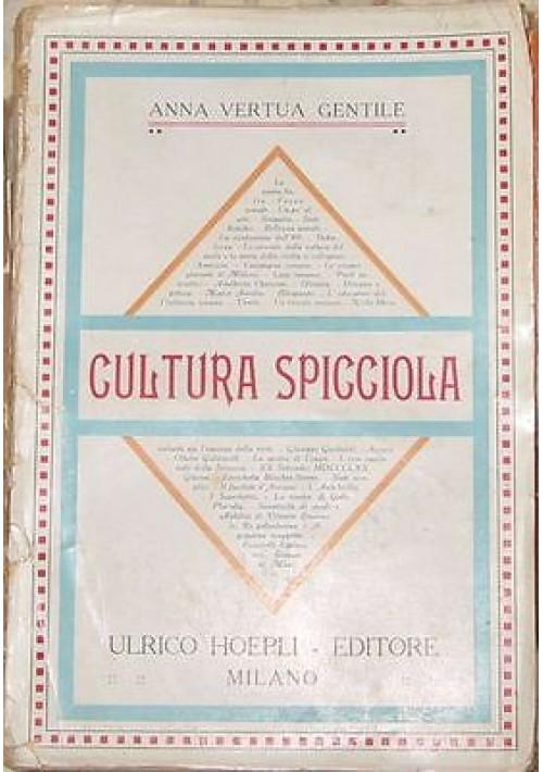 CULTURA SPICCIOLA di Anna Vertua Gentile – Hoepli 1918