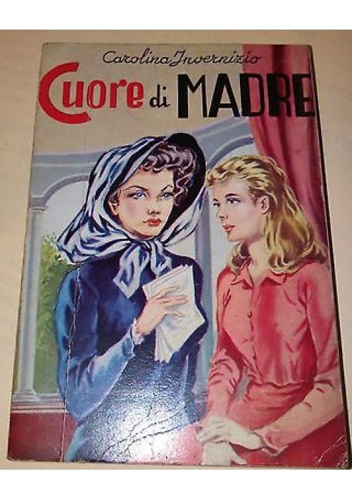 CUORE DI MADRE di Carolina Invernizio 1980 Editrice Lucchi