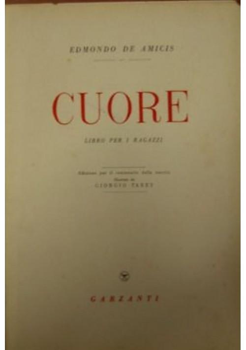 CUORE di Edmondo De Amicis 1946 Garzanti  ed.centenario illustrato Giorgio Tabet