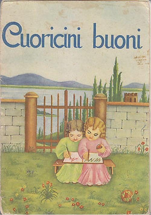 CUORICINI BUONI di M. C. Calabresi 1954 Edizioni Paoline ILLUSTRATO Bernardini