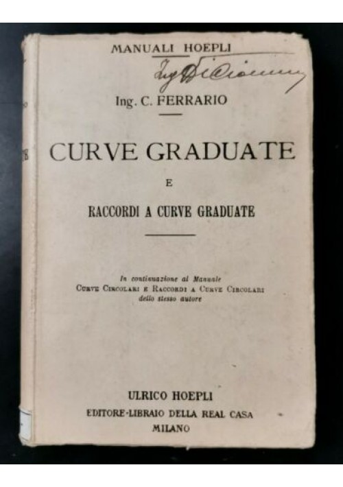 CURVE GRADUATE E RACCORDI A CURVE GRADUATE di Ferrario 1905 Hoepli libro