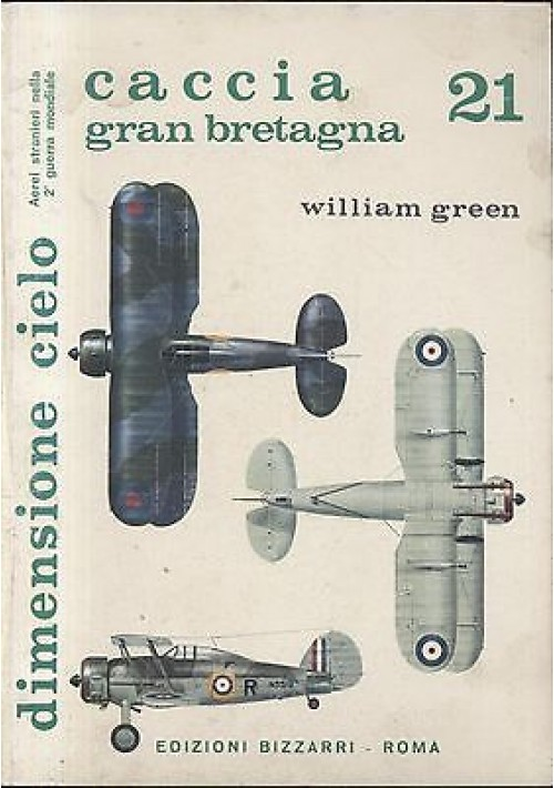 Caccia Gran Bretagna di William Green  dimensione cielo - edizioni Bizzarri 1972