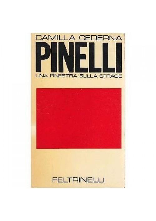 Camilla Cederna PINELLI  una finestra sulla strage 1971 Feltrinelli editore