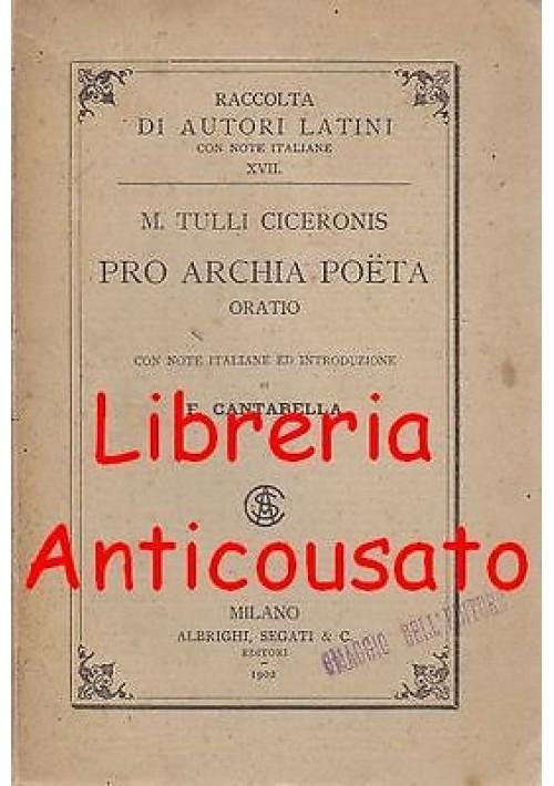 Cicerone PRO ARCHIA POETA  ORATIO M. Tulli Ciceronis - Albrighi Segati 1902