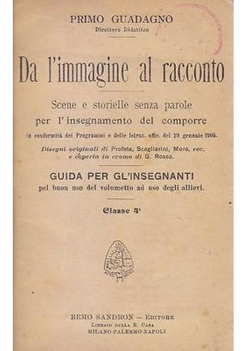 DA L IMMAGINE AL RACCONTO Guida per gli insegnanti di Primo Guadagno 2 volumi
