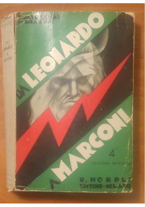 DA LEONARDO A MARCONI di Francesco Savorgnan di Brazzà 1941 Hoepli invenzioni