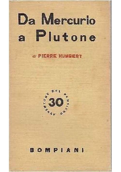 DA MERCURIO A PLUTONE di Pierre Humbert 1939 Bompiani  Avventure Del Pensiero