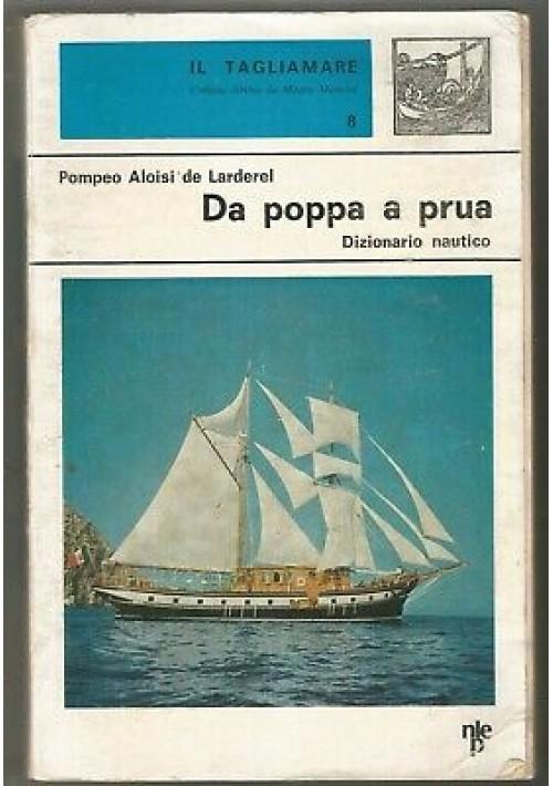 DA POPPA A PRUA dizionario nautico Pompeo Aloisi de Larderel 1970 Nistri-Lischi