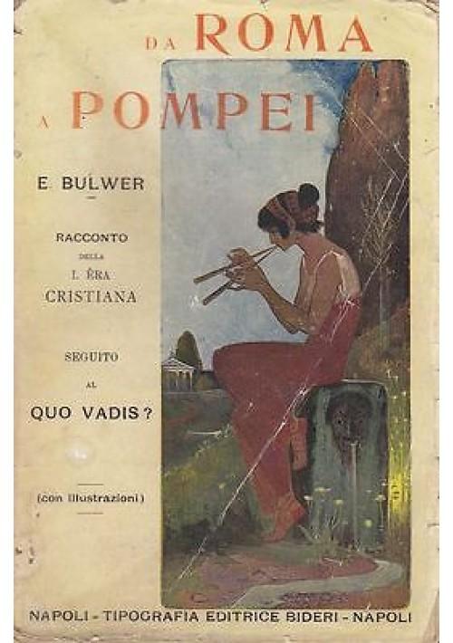 DA ROMA A POMPEI di E. Bulwer 1902 Tipografia Editrice Bideri con illustrazioni