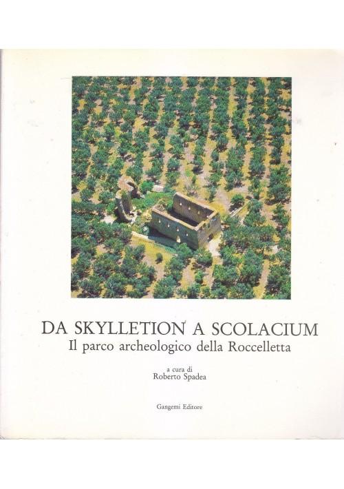DA SKYLLETION A SCOLACIUM IL PARCO ARCHEOLOGICO DELLA ROCCELLETTA 1989 Gangemi