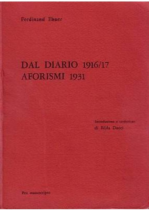 DAL DIARIO 1916/17 - AFORISMI 1931 di Ferdinand Ebner - Pro Manuscripto