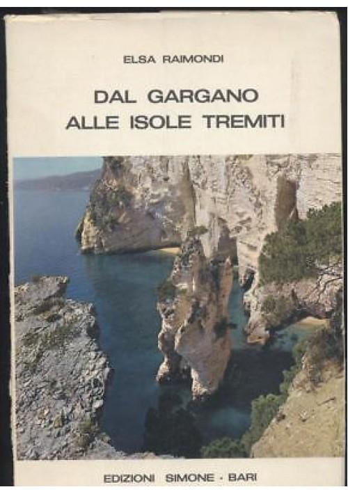 DAL GARGANO ALLE ISOLE TREMITI - Elsa Raimondi 1970 Simone editore foto a colori