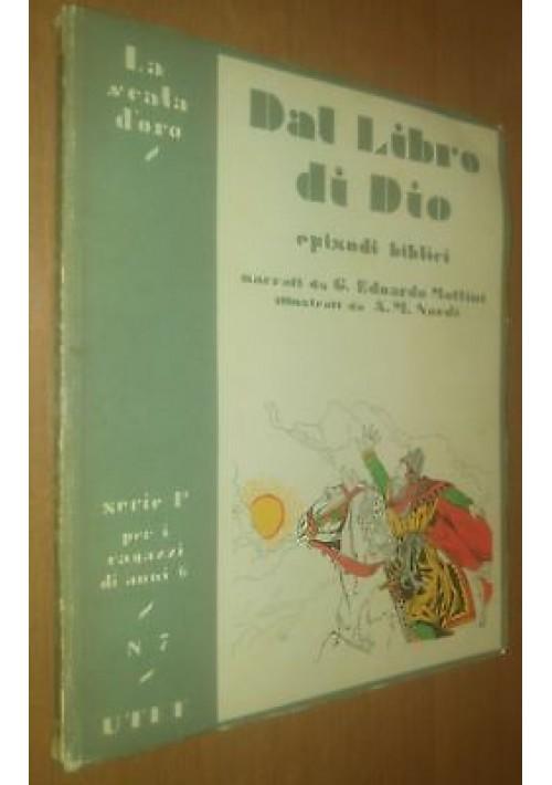 DAL LIBRO DI DIO episodi biblici Edoardo Mottini 1951 scala d'oro UTET A. Nardi