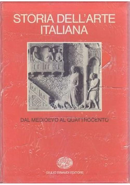 DAL MEDIOEVO AL QUATTROCENTO VOL 5 STORIA DELL ARTE ITALIANA EINAUDI 1983 *