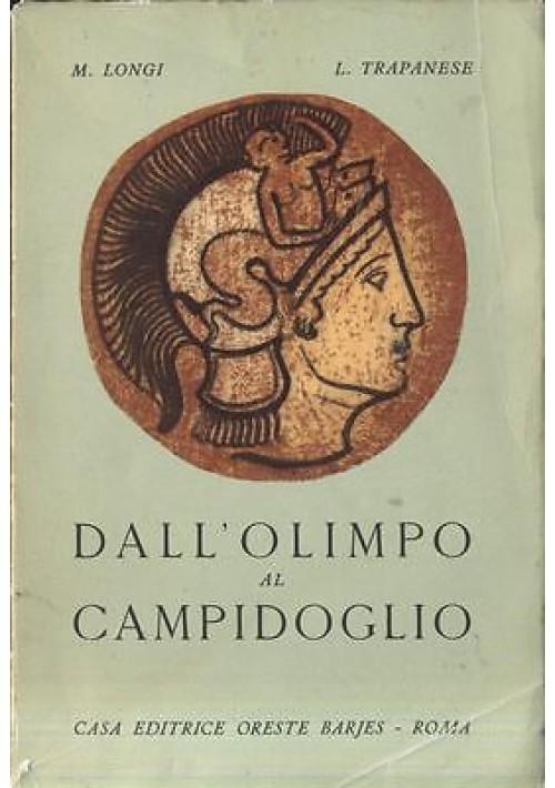 DALL OLIMPO AL CAMPIDOGLIO mitologia classica per la scuola media di Longhi 1963